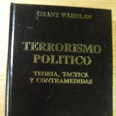 Libros de segunda mano: TERRORISMO POLÍTICO- TEORÍA, TÁCTICA Y CONTRAMEDIDAS- G. WARLAW – ED EJERCITO. Lote 41981035