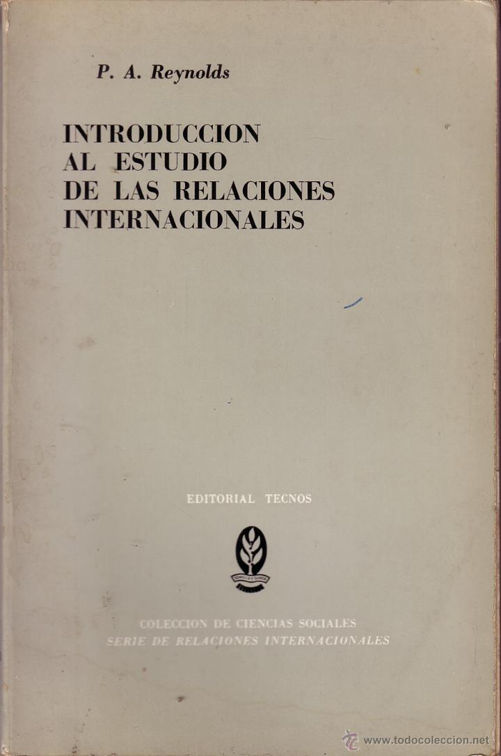 INTRODUCCIÓN AL ESTUDIO DE LAS RELACIONES INTERNACIONALES. P A REYNOLDS. (Libros de Segunda Mano - Pensamiento - Sociología)