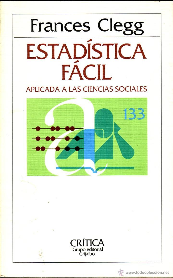 ESTADÍSTICA FÁCIL APLICADA A LAS CIENCIAS SOCIALES. FRANCES CLEGG. (Libros de Segunda Mano - Pensamiento - Sociología)