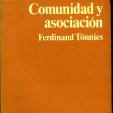 Libros de segunda mano: COMUNIDAD Y ASOCIACIÓN EL COMUNISMO Y EL SOCIALISMO COMO FORMAS DE VIDA SOCIAL. FERDINAND TONNIES.. Lote 42028912