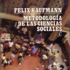 Libros de segunda mano: METODOLOGÍA DE LAS CIENCIAS SOCIALES. FELIX KAUFMANN.. Lote 42029045
