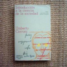 Libros de segunda mano: UMBERTO CERRONI. INTRODUCCIÓN A LA CIENCIA DE LA SOCIEDAD. 1978. PRIMERA EDICIÓN.. Lote 42159547
