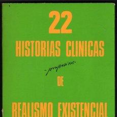 Libros de segunda mano: 22 HISTORIA CLINICAS PROGRESIVAS DE REALISMO EXISTENCIAL - A. RUBIO - FIRMA Y DEDICATORIA AUTOR *. Lote 42198653