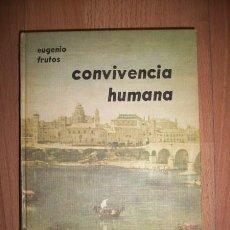 Libros de segunda mano: FRUTOS CORTÉS, EUGENIO. CONVIVENCIA HUMANA. Lote 42261492