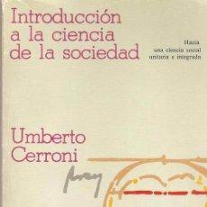 Libros de segunda mano: INTRODUCCIÓN A LA CIENCIA DE LA SOCIEDAD - UMBERTO CERRONI. Lote 42338622
