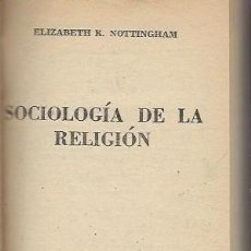 Libros de segunda mano: SOCIOLOGÍA DE LA RELIGIÓN, ELIZABETH NOTTINGHAM, PAIDOS BUENOS AIRES 1959, 191PÁGS, 10X18CM. Lote 42460436
