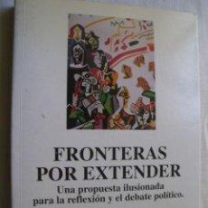 Libros de segunda mano: FRONTERAS POR EXTENDER. 1994. Lote 42548070