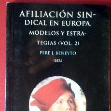 Libros de segunda mano - PERE J. BENEYTO (ED.) . AFILIACIÓN SINDICAL EN EUROPA. MODELOS Y ESTRATEGIAS (VOL. 2) - 42717913