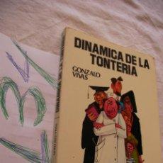 Libros de segunda mano: DINAMICA DE LA TONTERIA - GONZALO VIVAS. Lote 42801324