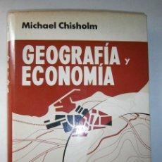 Libros de segunda mano: GEOGRAFIA Y ECONOMIA MICHAEL CHISHOLM 1 EDICION 1969. Lote 42891061