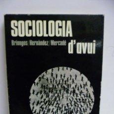 Libros de segunda mano: SOCIOLOGIA D'AVUI. - BRIONGOS, HERNANDEZ, MERCADE,. Lote 42916813