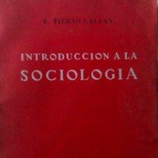 Libros de segunda mano: ENRIQUE TIERNO GALVAN: INTRODUCCIÓN A LA SOCIOLOGIA-EDITORIAL TECNOS 1960- 167 PÁGINAS-. Lote 42994317