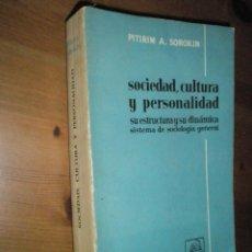 Libros de segunda mano: SOROKIN,P.A.:SOCIEDAD, CULTURA Y PERSONALIDAD.SU ESTRUCTURA Y SU DINÁMICA. SISTEMA DE SOCIOLOGÍA GE. Lote 43024788