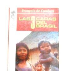 Libros de segunda mano: LAS 3 CARAS DEL BRASIL. FRANÇOISE DE COMBRET. TDK184. Lote 43101105