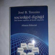 Libros de segunda mano: SOCIEDAD DIGITAL - DEL HOMO SAPIENS AL HOMO DIGITALIS - JOSÉ B. TERCEIRO. TDK184. Lote 43101438