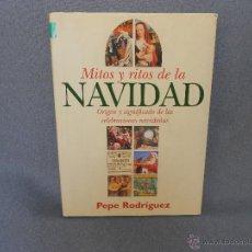 Libros de segunda mano: MITOS Y RITOS DE LA NAVIDAD. ORIGEN Y SIGNIFICADO.. Lote 43204586