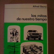 Libros de segunda mano: LOS MITOS DE NUESTRO TIEMPO - ALFRED SAUVY. Lote 43214852