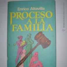 Libros de segunda mano: PROCESO A LA FAMILIA. ENRICO ALTAVILLA. 1976. MANATIAL. PLAZA & JANES. Nº36. MIDE: 18 X 10 CMS.. Lote 43238917