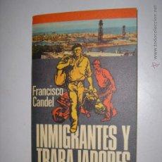 Libros de segunda mano: INMIGRANTES Y TRABAJADORES. FRANCISCO CANDEL. MANANTIAL. Nº55. PLAZA & JANES. 1976. MIDE: 18 X 10,3.. Lote 43349558