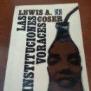 Libros de segunda mano: LAS INSTITUCIONES VORACES - LEWIS A. COSER - 1978 - FONDO DE CULTURA ECONOMICA - MEXICO. Lote 43369973