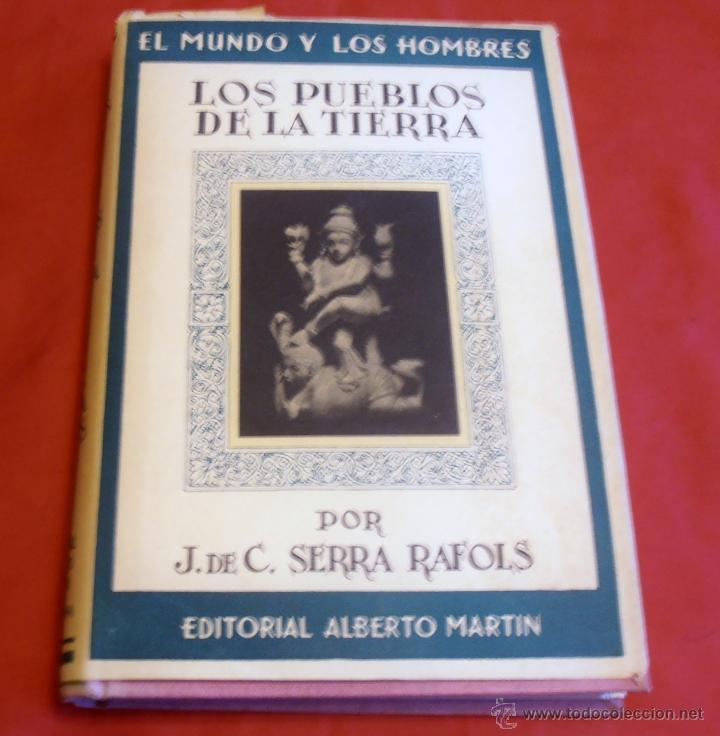 LOS PUEBLOS DE LA TIERRA, POR J. DE C. SERRA RAFOLS (Libros de Segunda Mano - Pensamiento - Sociología)
