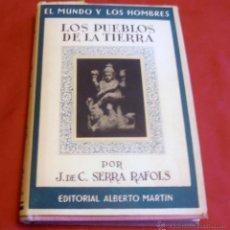 Libros de segunda mano: LOS PUEBLOS DE LA TIERRA, POR J. DE C. SERRA RAFOLS. Lote 43391900