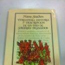 Libros de segunda mano: VERDADERA HISTORIA Y DESCRIPCION DE UN PAIS DE SALVAJES DESNUDOS - HANS STADEN - ARGOS VERGARA -1983. Lote 43494182