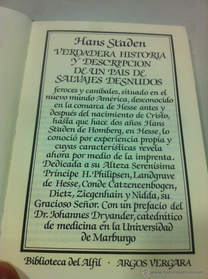 Libros de segunda mano: VERDADERA HISTORIA Y DESCRIPCION DE UN PAIS DE SALVAJES DESNUDOS - HANS STADEN - ARGOS VERGARA -1983 - Foto 4 - 43494182