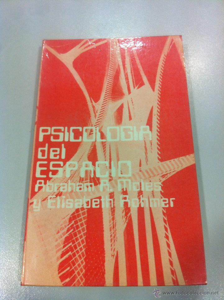 PSICOLOGIA DEL ESPACIO - ABRAHAN A. MOLES Y ELISABETH ROMHER - ED. RICARDO AGUILERA - MADRID - 1972 (Libros de Segunda Mano - Pensamiento - Sociología)
