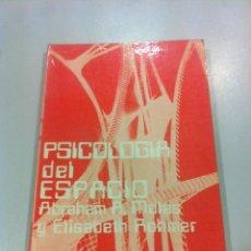 Libros de segunda mano: PSICOLOGIA DEL ESPACIO - ABRAHAN A. MOLES Y ELISABETH ROMHER - ED. RICARDO AGUILERA - MADRID - 1972 . Lote 43505907