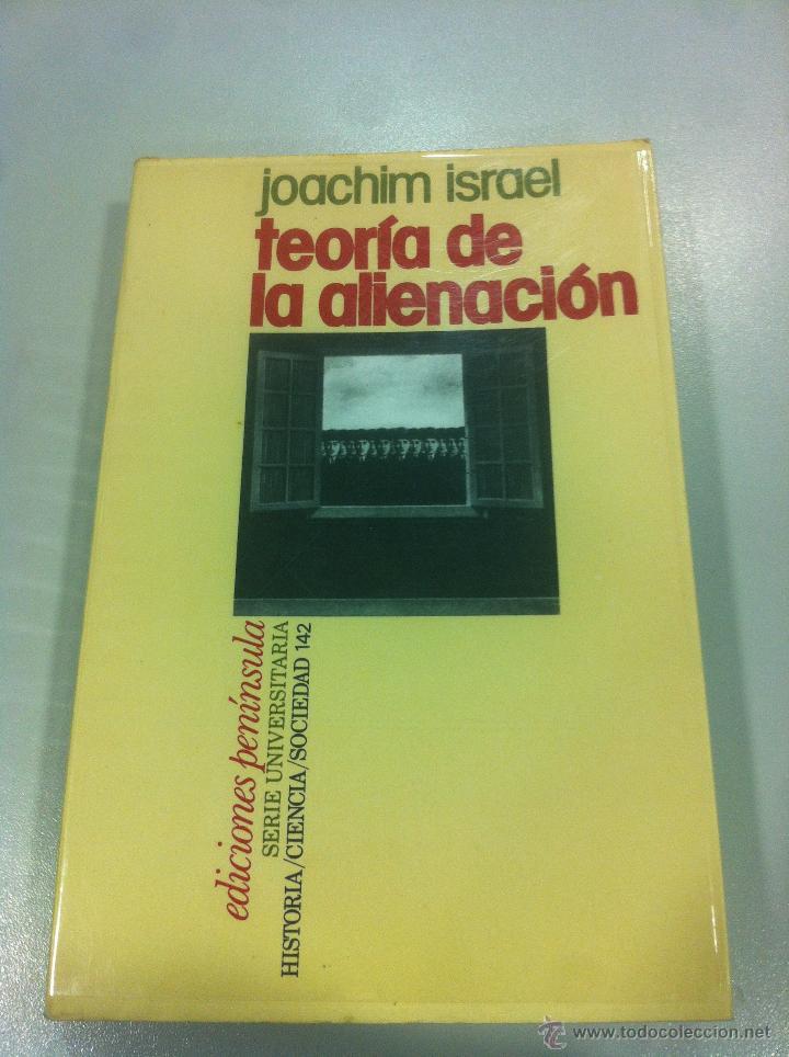 TEORIA DE LA ALIENACION - JOACHIN ISRAEL - EDICIONES PENINSULA - BARCELONA - 1977 - (Libros de Segunda Mano - Pensamiento - Sociología)