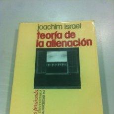Libros de segunda mano: TEORIA DE LA ALIENACION - JOACHIN ISRAEL - EDICIONES PENINSULA - BARCELONA - 1977 -. Lote 43505911