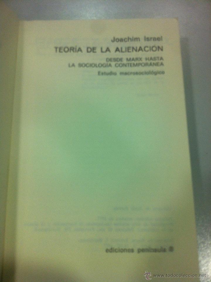 Libros de segunda mano: TEORIA DE LA ALIENACION - JOACHIN ISRAEL - EDICIONES PENINSULA - BARCELONA - 1977 - - Foto 3 - 43505911