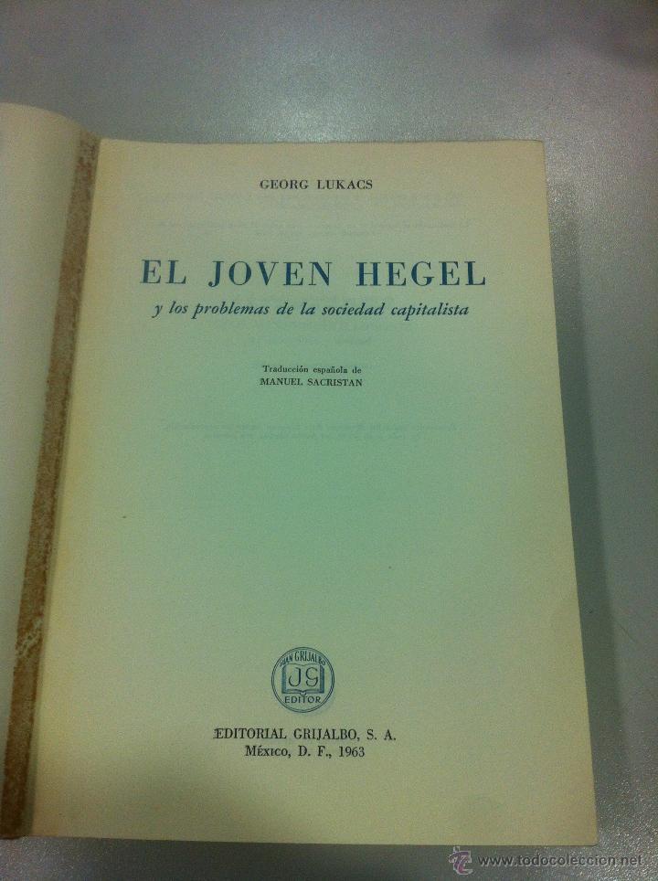 Libros de segunda mano: EL JOVEN HEGEL Y LOS PROBLEMAS DE LA SOCIEDAD CAPITALISTA - GEORG LUKACS - ED. GRIJALBO - 1ª EDICION - Foto 3 - 43505919