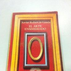 Libros de segunda mano: EL ARTE ENSIMISMADO - XAVIER RUBERT DE VENTOS - EDICIONES PENINSULA - BARCELONA - 1978 -. Lote 43505974