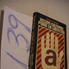 Libros de segunda mano: ACCION CULTURAL PARA LA LIBERTAD - PAULO FREIRE. Lote 43569310