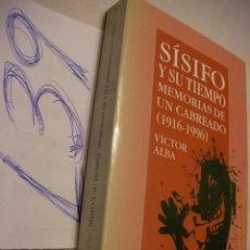 Libros de segunda mano: SISIFO Y SU TIEMPO - MEMORIAS DE UN CABREADO (1916-1996) - VICTOR ALBA. Lote 43569330