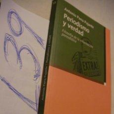 Libros de segunda mano: PERIODISMO Y VERDAD - ANTONIO PARRA PUJANTE. Lote 43569345