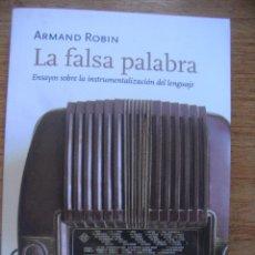 Libros de segunda mano: LA FALSA PALABRA . ENSAYOS SOBRE LA INSTRUMENTALIZACIÓN DEL LENGUAJE - ARMAND ROBIN. Lote 43606311