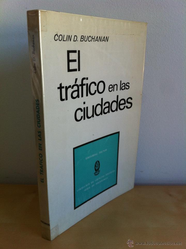 EL TRÁFICO EN LAS CIUDADES. COLIN D.BUCHANAN. EDITORIAL TECNOS. COLECCIÓN CIENCIAS SOCIALES. (Libros de Segunda Mano - Pensamiento - Sociología)