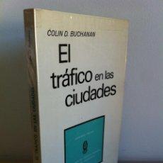 Libros de segunda mano: EL TRÁFICO EN LAS CIUDADES. COLIN D.BUCHANAN. EDITORIAL TECNOS. COLECCIÓN CIENCIAS SOCIALES.. Lote 53617329