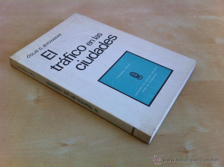 Libros de segunda mano: EL TRÁFICO EN LAS CIUDADES. COLIN D.BUCHANAN. EDITORIAL TECNOS. COLECCIÓN CIENCIAS SOCIALES. - Foto 4 - 53617329