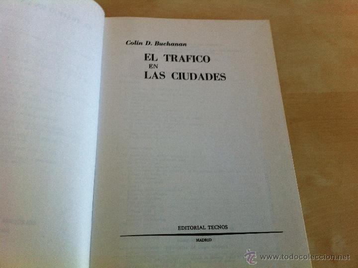 Libros de segunda mano: EL TRÁFICO EN LAS CIUDADES. COLIN D.BUCHANAN. EDITORIAL TECNOS. COLECCIÓN CIENCIAS SOCIALES. - Foto 8 - 53617329