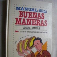 Libros de segunda mano: MANUAL DE LAS BUENAS MANERAS. AMABLE, ÁNGEL. 1987. Lote 43695347