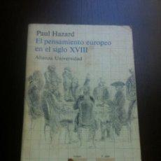 Libros de segunda mano: EL PENSAMIENTO EUROPEO EN EL SIGLO XVIII - PAUL HAZARD - ALIANZA UNIVERSIDAD - MADRID - 1985 -. Lote 43721269