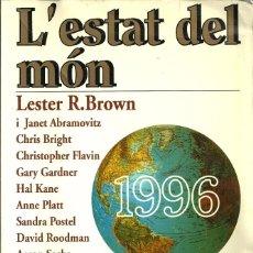 Libros de segunda mano: L'ESTAT DEL MÓN 1996 - LESTER R. BROWN - CENTRE UNESCO CATALUNYA (CATALÁN). Lote 43881461
