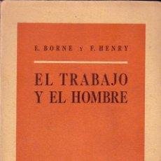 Libros de segunda mano: EL TRABAJO Y EL HOMBRE. BORNE E. Y HENRY F.. Lote 43945965