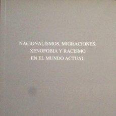 Libros de segunda mano - NACIONALISMOS, MIGRACIONES, XENOFOBIA Y RACISMO EN EL MUNDO ACTUAL - 43955054