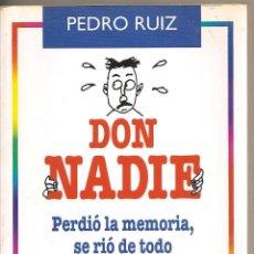 Libros de segunda mano: DON NADIE - PEDRO RUIZ. Lote 184358518