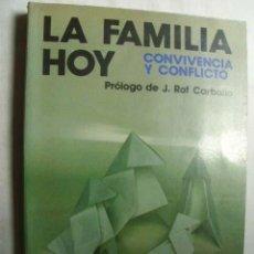 Libros de segunda mano: LA FAMILIA HOY. CONVIVENCIA Y CONFLICTO. 1986. Lote 44152441